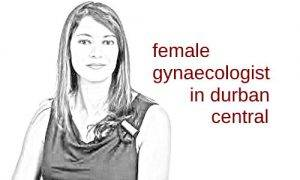 female gynaecologist in durban central