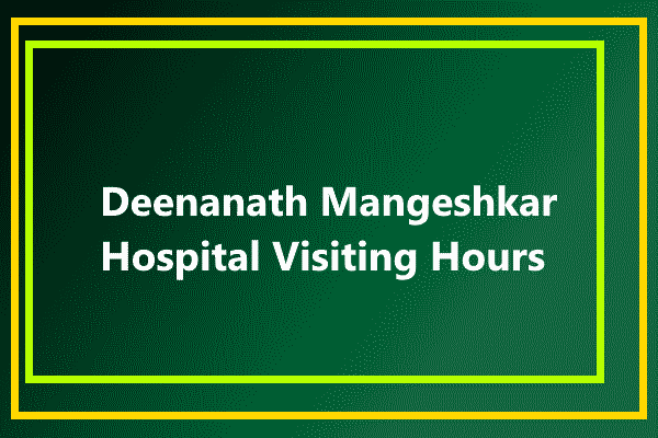 Deenanath Mangeshkar Hospital Visiting Hours