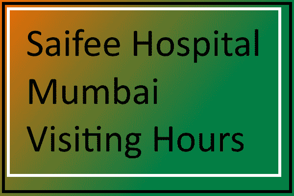 Saifee Hospital Mumbai Visiting Hours