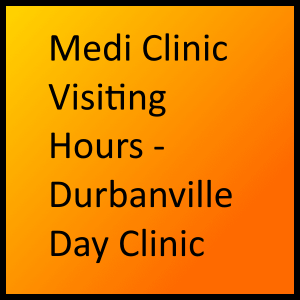 Medi Clinic Visiting Hours - Durbanville Day Clinic