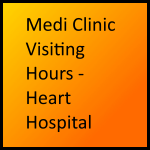 Medi Clinic Visiting Hours - Heart Hospital
