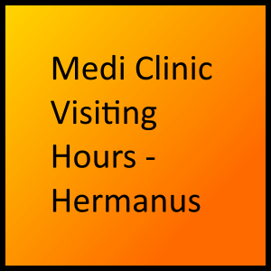 Medi Clinic Visiting Hours - Hermanus