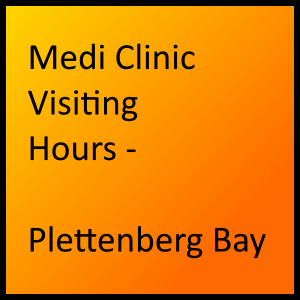 Medi Clinic Visiting Hours - Plettenberg Bay