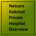 Netcare Kokstad Private Hospital Overview