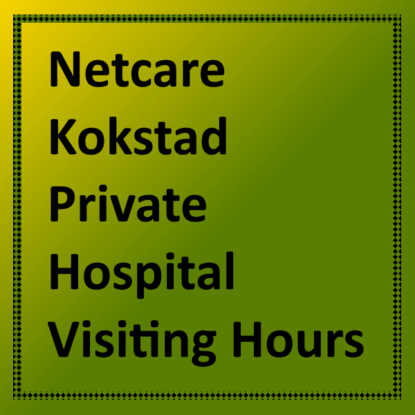 Netcare Kokstad Private Hospital Visiting Hours
