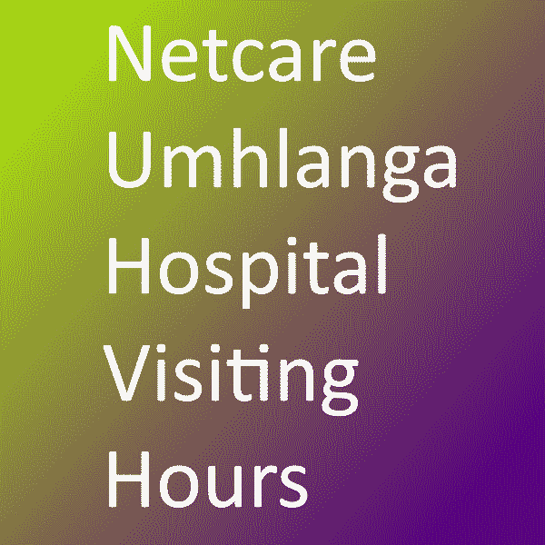 Netcare Umhlanga Hospital Visiting Hours