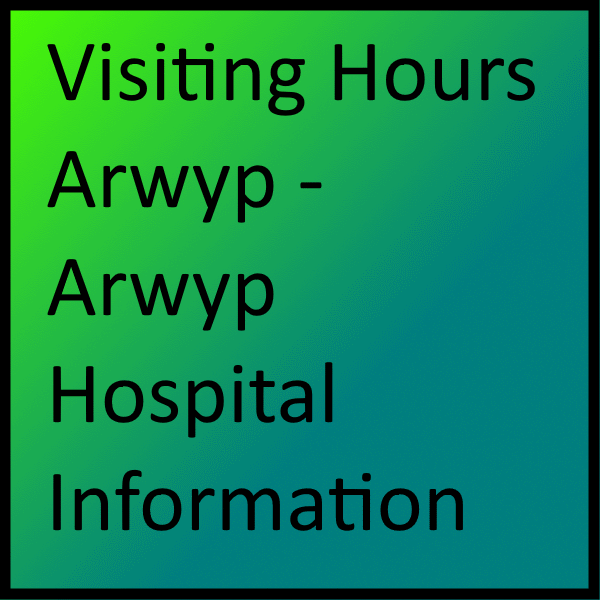 Visiting Hours Arwyp - Arwyp Hospital Information