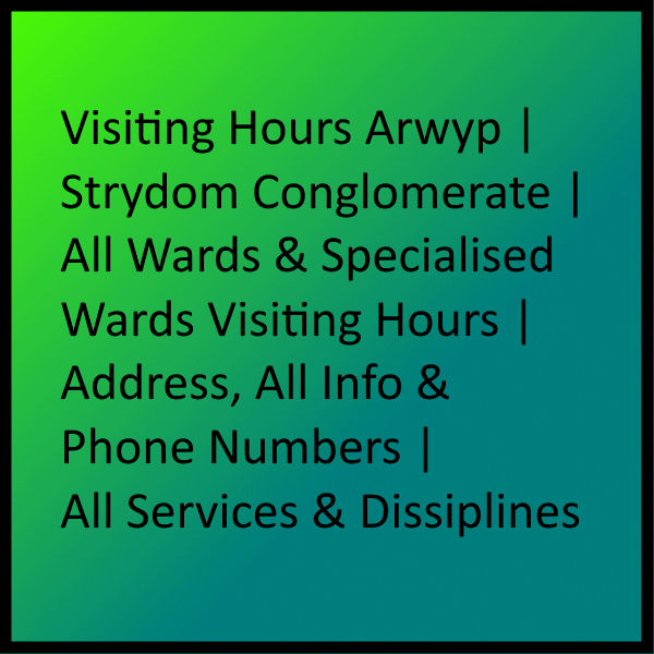 Visiting Hours - Arwyp Hospital Overview & Detail