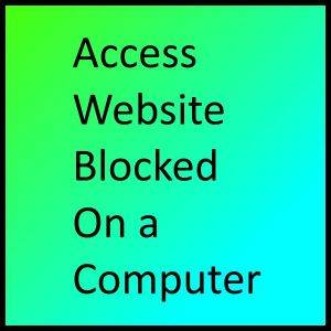 Access Website Blocked On a Computer