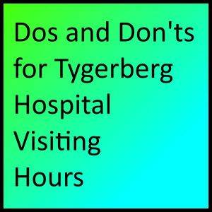 Dos and Don'ts for Tygerberg Hospital Visiting Hours