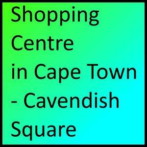 Shopping Centre in Cape Town - Cavendish Square