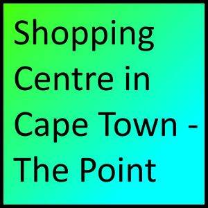 Shopping Centre in Cape Town - The Point