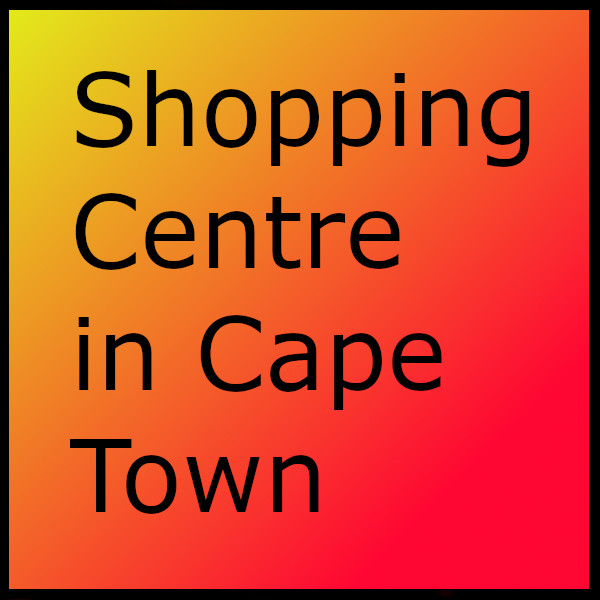 Shopping Centre in Cape Town