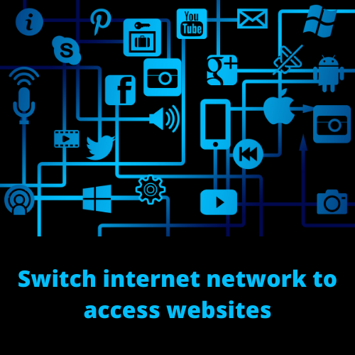 Switch internet network to access websites