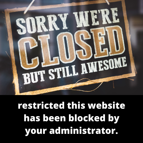 restricted this website has been blocked by your administrator.