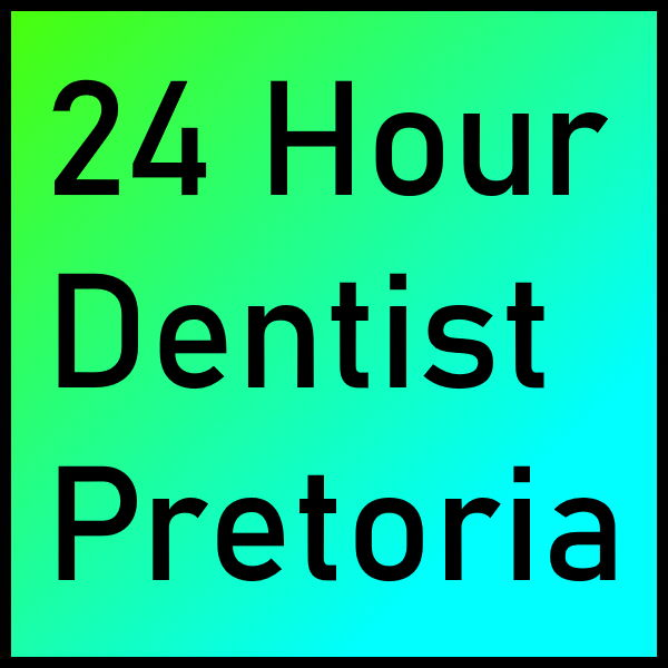 24 Hour Dentist Pretoria