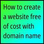 How to create a website free of cost with domain name