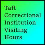 Taft Correctional Institution Visiting Hours