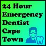 24 Hour Emergency Dentist Cape Town