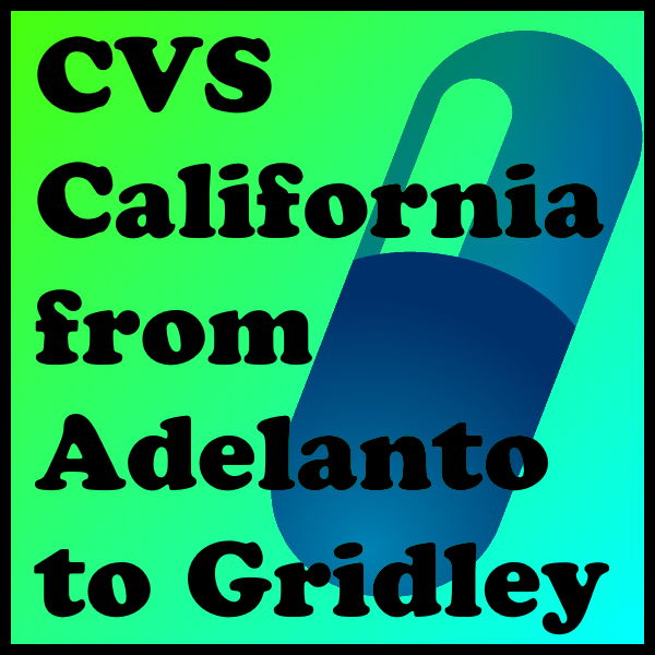 CVS California from Adelanto to Gridley
