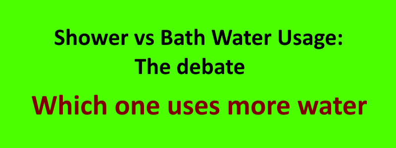 Shower vs Bath Water Usage: The debate