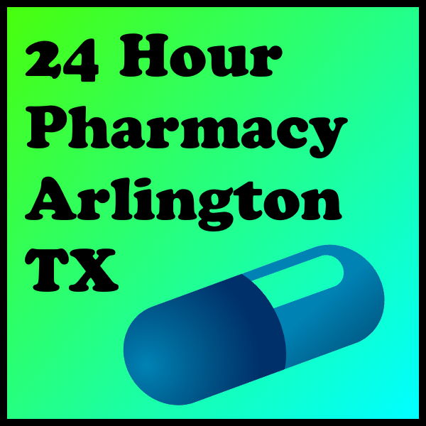 24 Hour Pharmacy Arlington TX