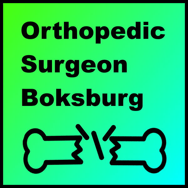 Orthopedic Surgeon Boksburg