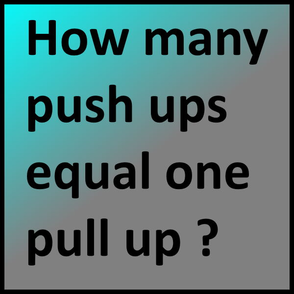 How many push ups equal one pull up