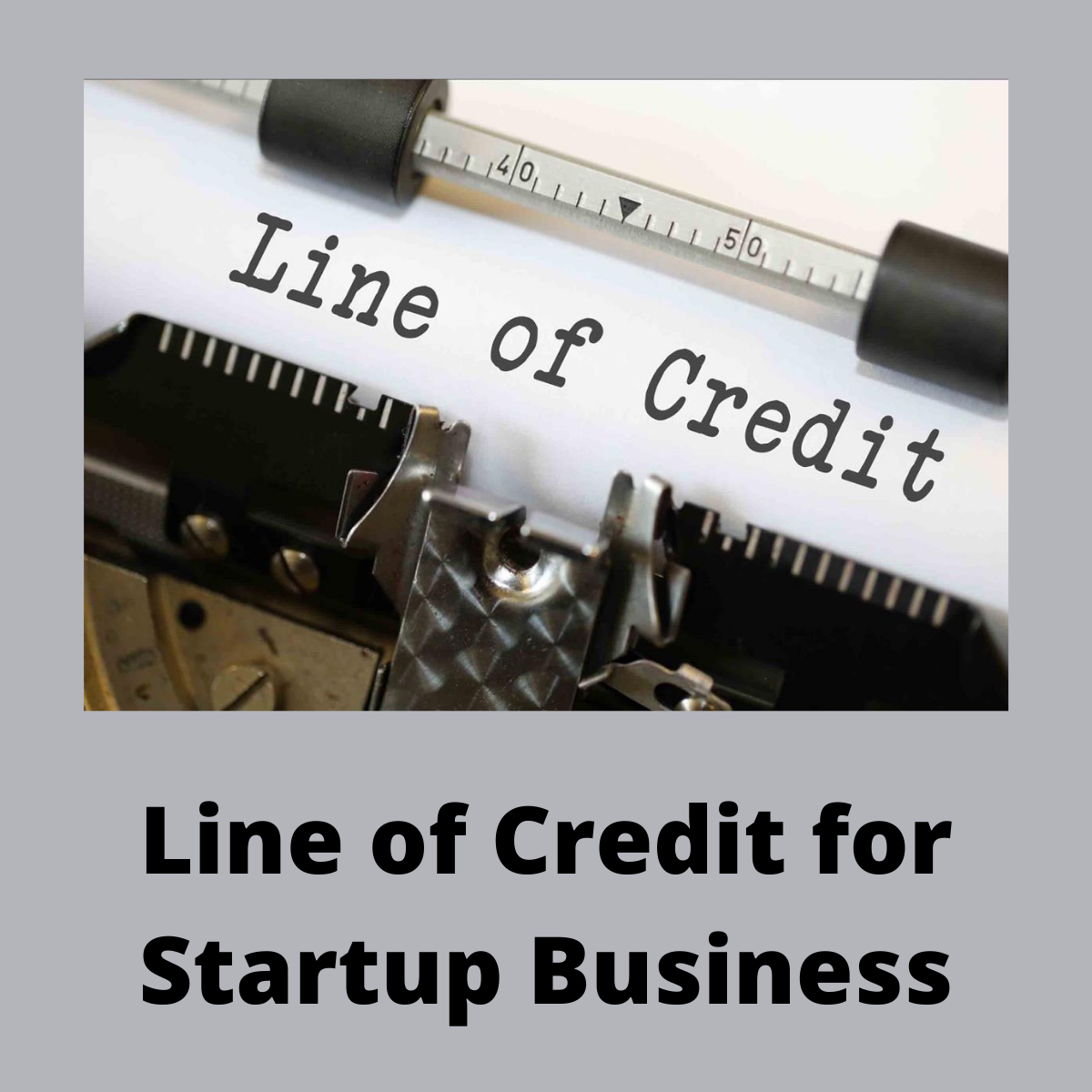 Line of Credit for Startup Business