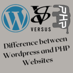 Difference between Wordpress and PHP Websites